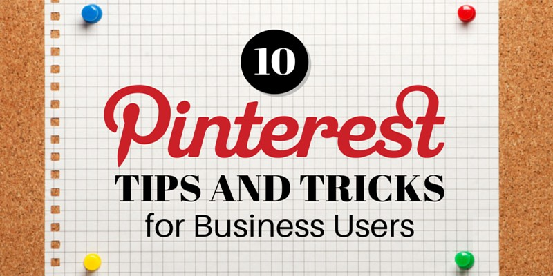 Pinterest Tips and Tricks for Business Users