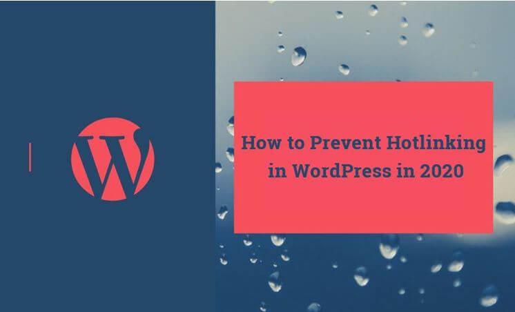 How to Prevent Hotlinking in WordPress in 2020
